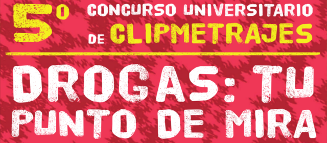 5º Concurso Universitario Drogas: Tu punto de mira